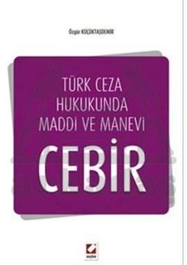 Türk Ceza Hukukunda Maddi ve Manevi Cebir