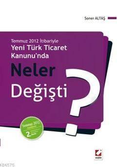 Yeni Türk Ticaret Kanunu'nda Neler Değişti?