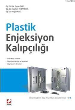 Plastik Enjeksiyon Kalipçiligi; Ürün/Kalip Tasarimi  Enjeksiyon Hatalari ve Nedenleri - Kalip Tasarim Örnekleri