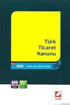 Türk Ticaret Kanunu; Kanun Metinleri 8