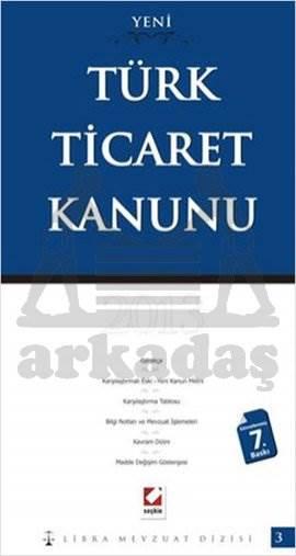 Türk Ticaret Kanunu: Karşılaştırmalı– Gerekçeli