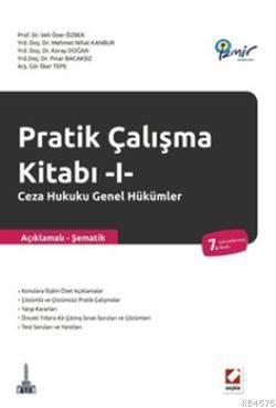 Pratik Çalışma Kitabı I: Ceza Hukuku Genel Hükümler
