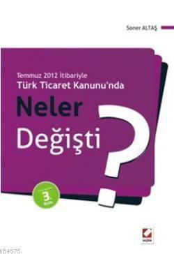 Türk Ticaret Kanunu'nda Neler Değişti?