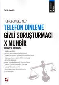 Telefon Dinleme – Gizli Soruşturmacı – X Muhbir