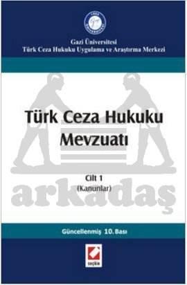 Türk Ceza Hukuku Mevzuatı Cilt: 1