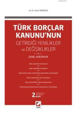 Türk Borçlar Kanunu'nun Getirdigi Degisiklikler ve Yenilikler; Genel Hükümler