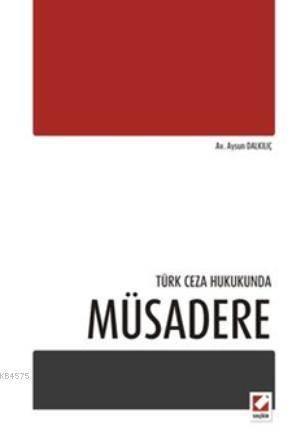 Türk Ceza Hukukunda Müsadere