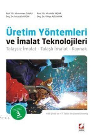 Üretim Yöntemleri ve Imalat Teknolojileri; Talassiz Imalat  Talasli Imalat  Kaynak