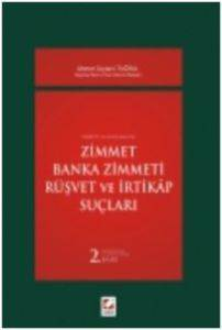 Zimmet – Banka Zimmeti – Rüşvet ve İrtikap Suçları