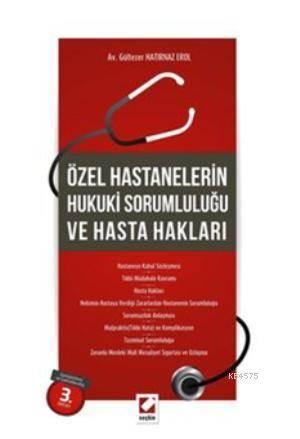 Özel Hastanelerin Hukuki Sorumlulugu ve Hasta Haklari
