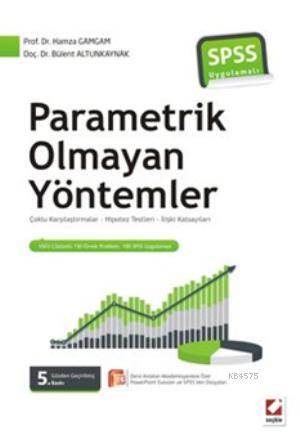 Parametrik Olmayan Yöntemler; Çoklu Karsilastirmalar - Hipotez Testler - Iliski Katsayilari