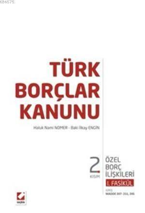 Türk Borçlar Kanunu; 2. Kisim I. Fasikül Özel Borç Iliskileri