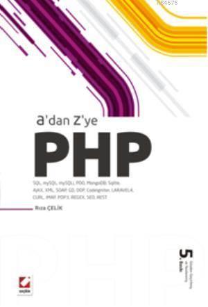A'dan Z'ye PHP; SQL, mySQL, mySQLi, PDO, MongoDB, SQlite, AJAX, XML, SOAP, GD, OOP, Codeigniter, LARAVEL4, CURL, IMA