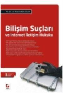 Bilişim Suçları ve İnternet İletişim Hukuku