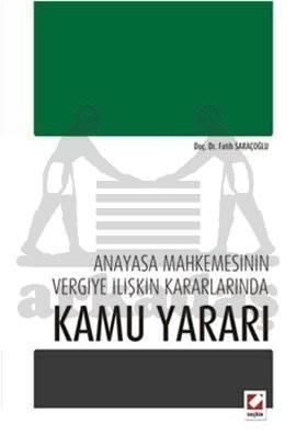 Anayasa Mahkemesinin Vergiye İlişkin Kararlarında Kamu Yararı
