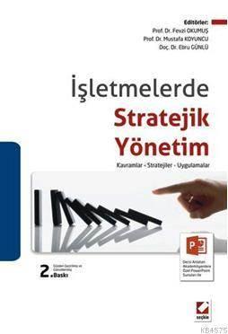 Isletmelerde Stratejik Yönetim; Kavramlar  Stratejiler  Uygulamalar
