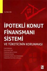 İpotekli Konut Finansmanı Sistemi ve Tüketicinin Korunması