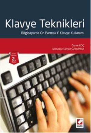 Klavye Teknikleri; Bilgisayarda On Parmak F Klavye Kullanimi