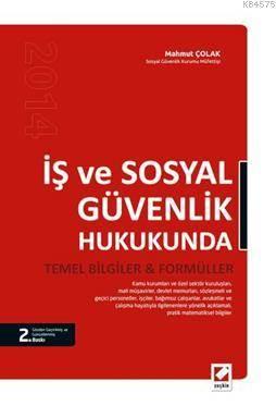 Is ve Sosyal Güvenlik Hukukunda Temel Bilgiler & Formüller