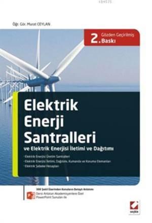 Elektrik Enerjisi Santralleri ve Elektrik Enerjisi Iletimi ve Dagitimi; Dersi Anlatan Akademisyenlere Özel PowerPoint Sunulari ile
