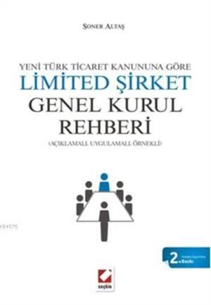 Limited Sirket Genel Kurul Rehberi; Açiklamali, Uygulamali, Örnekli