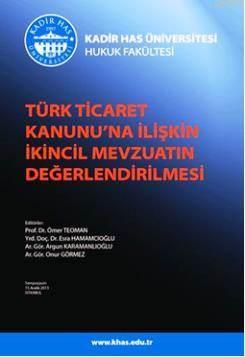 Türk Ticaret Kanunu'na Iliskin Ikincil Mevzuatin Degerlendirilmesi Sempozyumu