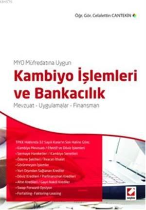 Kambiyo İşlemleri ve Bankacılık; Mevzuat  Uygulamalar  Finansman
