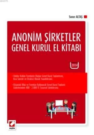 Anonim Sirketler Genel Kurul El Kitabi; 2013 Yili Olagan Genel Kurul Toplantisi Için Hazirlanan Belgeler Eki ile