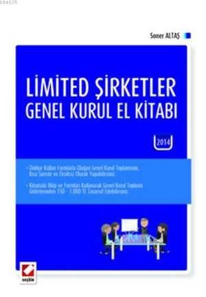 Limited Sirketler Genel Kurul El Kitabi; 2013 Yili Olagan Genel Kurul Toplantisi Için Hazirlanan Belgeler Eki ile