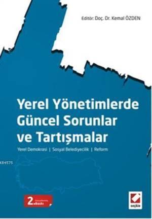 Yerel Yönetimlerde Güncel Sorunlar ve Tartismalar; Yerel Demokrasi  Sosyal Belediyecilik  Reform
