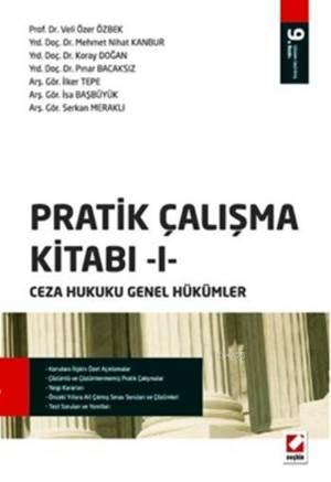 Pratik Çalışma Kitabı 1 - Ceza Hukuku Genel Hükümler
