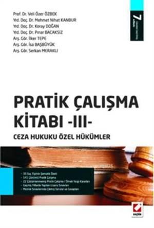 Pratik Çalışma Kitabı 3 - Ceza Hukuku Özel Hükümler
