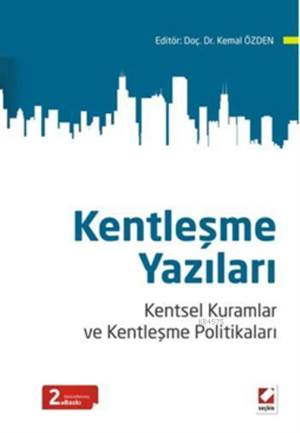 Kentlesme Yazilari; Kentsel Kuramlar ve Kentlesme Politikalari