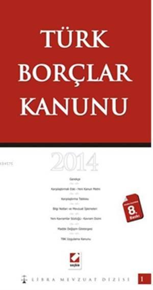 Türk Borçlar Kanunu; Karsilastirmali  Gerekçeli