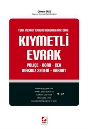 Kiymetli Evrak; Poliçe  Bono  Çek Makbuz Senedi  Varant