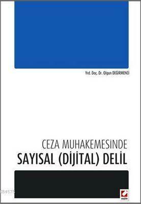 Ceza Muhakemesinde Sayisal (Dijital) Delil