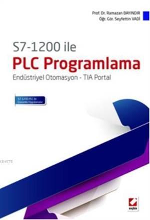 S7  1200 ile PLC Programlama; Endüstriyel Otomasyon  TIA Portal