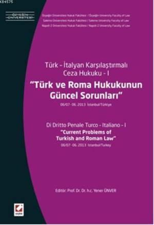 Türk ve Roma Hukukunun Güncel Sorunlari; 06/0706 2013 Istanbul / Türkiye