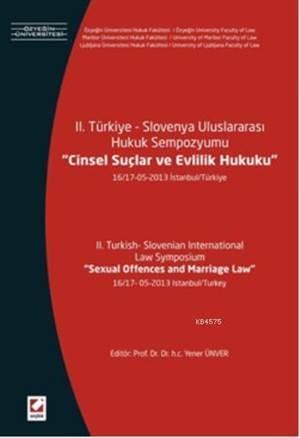 II. Türkiye  Slovenya Uluslararasi Hukuk Sempozyumu, Cinsel Suçlar ve Evlilik Hukuku