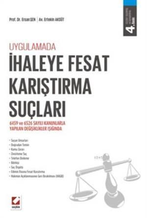 Ihaleye Fesat Karistirma Suçlari; 6459 ve 6526 sayili Kanunlarla Yapilan Degisiklikler Isiginda