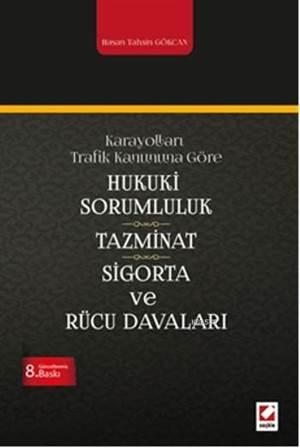 Hukuki Sorumluluk, Tazminat, Sigorta, Rücu Davalari; Karayollari Trafik Kanuna Göre