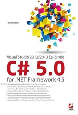 C# 5.0 for .NET Framework 4.5; Visual Studio 2012/2013 Esliginde