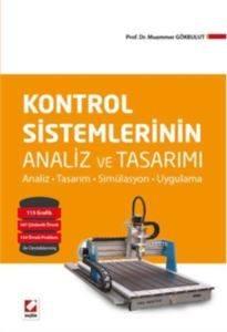 Kontrol Sistemlerinin Analiz ve Tasarimi; AnalizTasarimSimülasyonUygulama