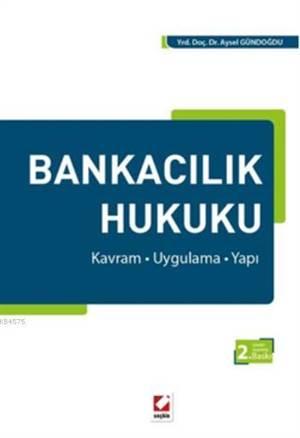 Bankacilik Hukuku; Kavram  Uygulama  Yapi