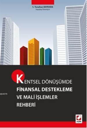 Kentsel Dönüsümde Finansal Destekleme ve Mali Islemler Rehberi