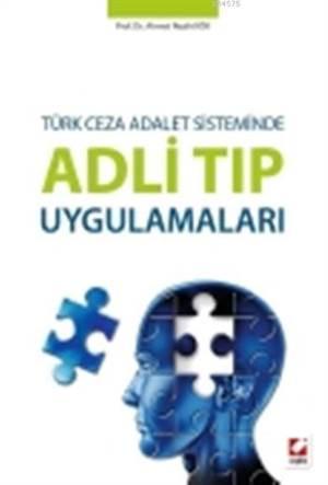 Adli Tip Uygulamalari; Türk Ceza Adalet Sisteminde