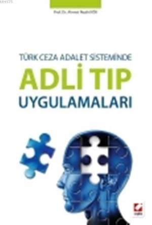 Adli Tip Uygulamalari (Ciltli); Türk Ceza Adalet Sisteminde