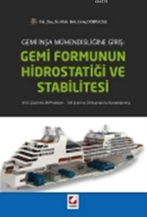 Gemi Formunun Hidrostatigi ve Stabilitesi; 43'ü Çözümlü 80 Problem 126 Sekil ve 23 Kaynak ile Desteklenmis