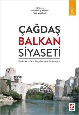 Çagdas Balkan Siyaseti; Devletler, Halklar, Parçalanma ve Bütünlesme