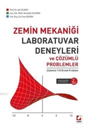 Zemin Mekanigi Laboratuar Deneyleri ve Çözümlü Problemler; Çözümlü 110 Örnek Problem